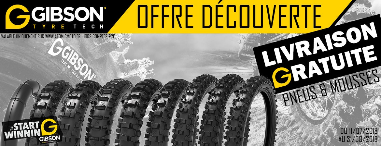 Livraison des pneus et mousses GIBSON gratuite jusqu'au 31/08/2018